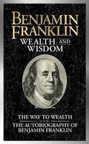 Benjamin Franklin Wealth and Wisdom