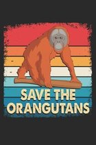 Save The Orangutans: Lined Notebook