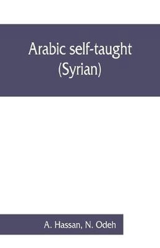 Boek cover Arabic self-taught (Syrian) with English phonetic pronunciation van A Hassan (Paperback)