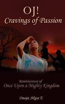 OJ! Cravings of Passion: Reminiscences of Once Upon A Mighty Kingdom