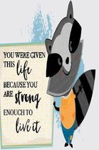 You Were Given this Life Because You Are Strong Enough to Live it: Elementary School Journal