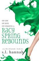 Racy Spring Rebounds