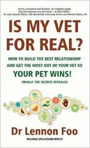 IS MY VET FOR REAL? How to build the best relationship and get the most out of your vet so your pet wins!