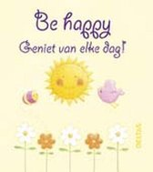 Omslag Be Happy Geniet Van Elke Dag Heartwarmers