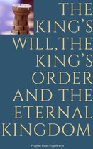 The King's Will, The King's Order and the Eternal Kingdom