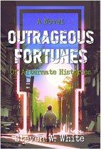 Omslag Outrageous Fortunes: a Novel of Alternate Histories