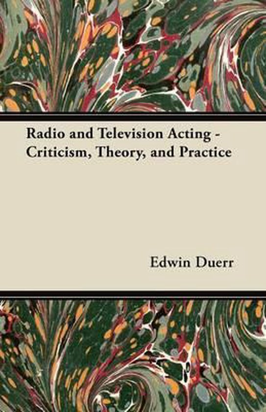 Radio and Television Acting - Criticism, Theory, and Practice