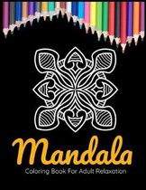 Mandala Coloring Book For Adult Relaxation: Coloring Pages For Happiness And Meditation