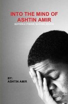 Into The Mind of Ashtin Amir; Edition 2