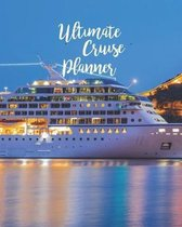 Ultimate Cruise Planner: Ship Cruise Travel Planner Journal Organizer Notebook Trip Diary - Family Vacation - Budget Packing Checklist Itinerar