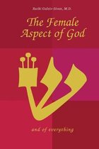 The Female Aspect of God and of everything