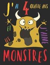 J'ai 4 quatre ans et j'aime les monstres: Le livre � colorier pour les enfants de 4 ans qui aime colorier les monstres. Album � colorier monstre.