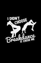 Breakdance chose me