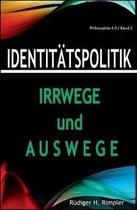 Identit�tspolitik: Irrwege und Auswege: Von der zerr�tteten Zivilgesellschaft zur�ck zur Zukunft