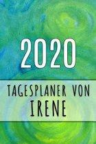2020 Tagesplaner von Irene: Personalisierter Kalender f�r 2020 mit deinem Vornamen