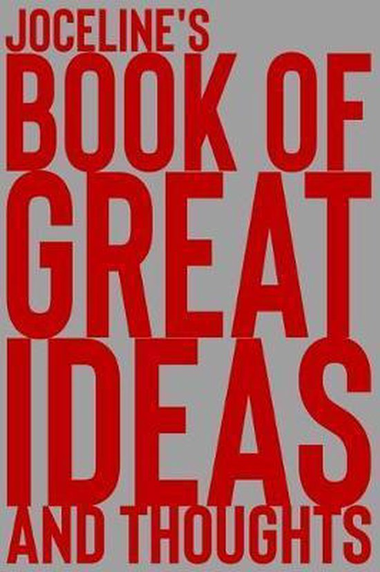 Joceline's Book of Great Ideas and Thoughts