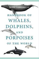 Handbook of Whales, Dolphins, and Porpoises of the World