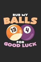 Rub my balls for good luck: 6x9 Billiards - dotgrid - dot grid paper - notebook - notes