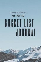 Prepared for Adventures My Top 20 Bucket List Journal: 6x9'' Notebook for Planning Once In a Lifetime Experiences