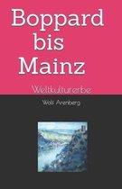 Boppard-Mainz: Weltkulturerbe