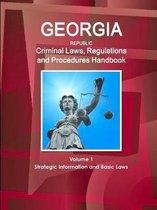 Georgia Republic Criminal Laws, Regulations and Procedures Handbook Volume 1 Strategic Information and Basic Laws