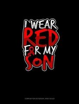 I Wear Red For My Son