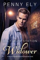 Baltimore Station Widower: A second chance romantic suspense novel