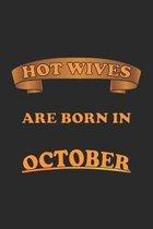 Hot Wives are born in October: Notizbuch, Notizheft, Notizblock - Geschenk-Idee f�r sexy Ehe-Frauen- Karo - A5 - 120 Seiten