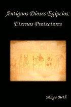 Antiguos Dioses Egipcios: Protectores Eternos