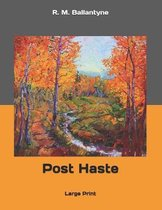 Post Haste: Large Print