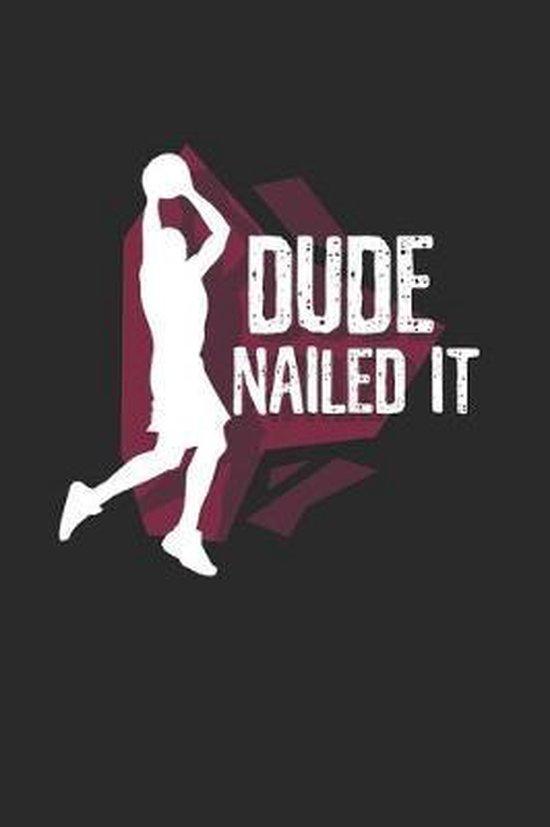 Basketball Nailed it Notebook