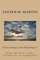 Democratique, notre Republique ?