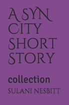 A SYN City Short Story
