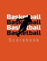 Basketball Basketball Basketball Basketball Scorebook: 50 Game Scorebook with Scoring by Quarters