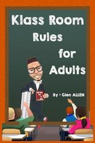 Klass Room Rules for Adults: You have greatness in you!