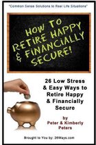 How to Retire Happy & Financially Secure