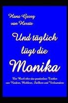Und taglich lugt die Monika