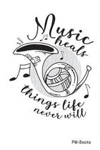 Music Heals Things Life Will Never