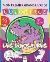 Mon premier grand livre de coloriage - Les dinosaures: Livre de Coloriage Pour les Enfants de 3 � 6 Ans - 50 Dessins