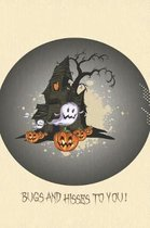 Bugs And Hisses To You: Cute & Funny Ghost Halloween House Notebook