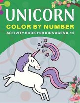 Unicorn Color by Number Activity Book for Kids Ages 8-12