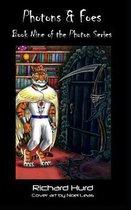 Photons & Foes: Book Nine of the Photon Series