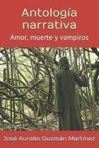 Antolog�a narrativa: Amor, muerte y vampiros