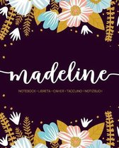 Madeline: Notebook - Libreta - Cahier - Taccuino - Notizbuch: 110 pages paginas seiten pagine: Modern Florals First Name Noteboo