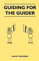 Guiding for the Guider