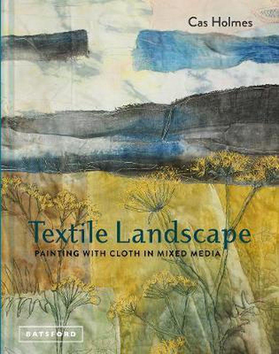 Textile Landscape - Cas Holmes