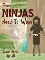 Even Ninjas Need To Wee