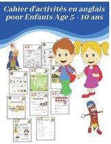 Cahier d'activites en anglais pour Enfants Age 5 - 10 ans