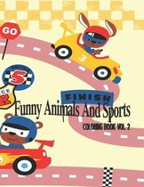 Funny Animals And Sports Coloring Book Volume 2