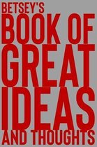 Betsey's Book of Great Ideas and Thoughts
